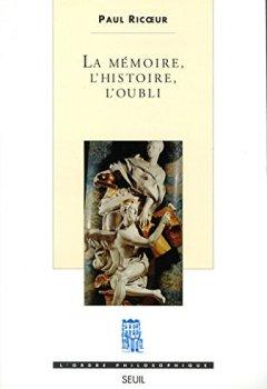 La Mémoire, l'Histoire, l'Oubli de Indie Author