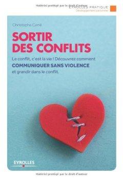 Livres Couvertures de Sortir des conflits: Le conflit, c'est la vie ! Découvrez comment communiquer sans violence et grandir dans le conflit.