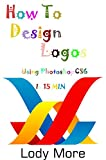 How To Design Logos Using Photoshop CS6 In 15 MIN