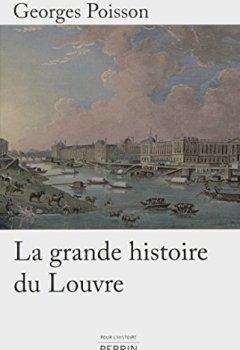Telecharger La grande histoire du Louvre de Georges POISSON