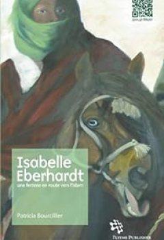 Livres Couvertures de Isabelle Eberhardt. Une femme en route vers l'islam.