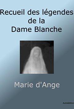 Livres Couvertures de Recueil des légendes de la Dame Blanche