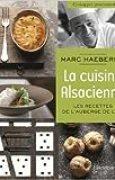 La cuisine alsacienne : Les recettes de l'Auberge de l'Ill de Marc Haeberlin ( 1 octobre 2014 )