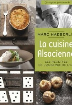 Livres Couvertures de La cuisine alsacienne : Les recettes de l'Auberge de l'Ill de Marc Haeberlin ( 1 octobre 2014 )