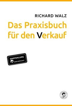 Abdeckungen Richard Walz Das Praxisbuch für den Verkauf