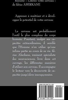 Livres Couvertures de Résumé - Libérez votre cerveau ! de Idriss ABERKANE: Apprenez à maîtriser et à développer le potentiel de votre cerveau