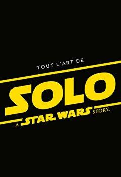 Livres Couvertures de Tout l'art de Solo : A Star Wars Story
