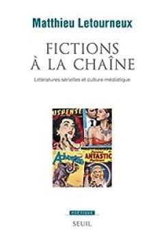 Livres Couvertures de Fictions à la chaîne - Littératures sérielles et culture médiatique