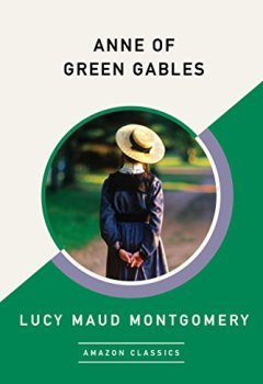 Abdeckungen Anne of Green Gables (AmazonClassics Edition)