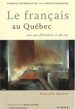 Livres Couvertures de Le français au Québec : 400 Ans d'histoire et de vie