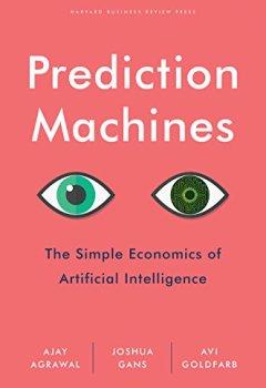 Livres Couvertures de Prediction Machines: The Simple Economics of Artificial Intelligence