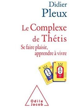 Livres Couvertures de Le Complexe de Thétis: Se faire plaisir , apprendre à vivre