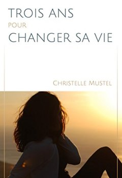 Livres Couvertures de Trois ans pour changer sa vie