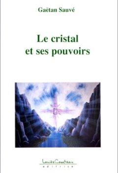 Livres Couvertures de Le cristal et ses pouvoirs