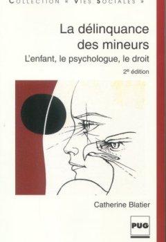 Livres Couvertures de La Délinquance des mineurs : L'Enfant, le psychologue, le droit.2e Edition Actualisée et Augmentée