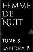 Femme De Nuit: TOME 3