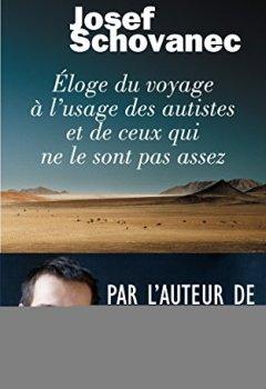 Livres Couvertures de Eloge du voyage à l'usage des autistes et de ceux qui ne le sont pas assez