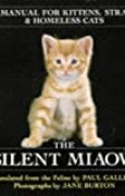The Silent Miaow: A Manual For Kittens, Strays And Homeless Cats