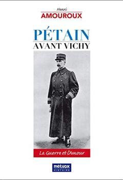 Livres Couvertures de Pétain avant Vichy: La Guerre et l'Amour