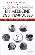 Guide Thérapeutique en médecine des ventouses : Décodage des protocoles de traitement MDV