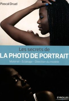 Livres Couvertures de Les secrets de la photo de portrait : Matériel, éclairage, direction du modèle