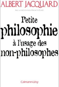 Livres Couvertures de Petite philosophie à l'usage des non-philosophes