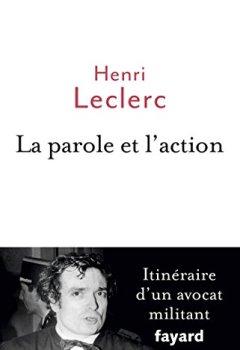 Livres Couvertures de La Parole et l'action : Mémoires d'un avocat militant (Documents)