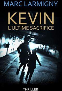 Livres Couvertures de KEVIN L'ULTIME SACRIFICE