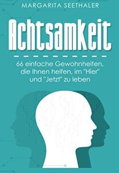 """Buchdeckel von Achtsamkeit: 66 einfache Gewohnheiten, die Ihnen helfen, im """"Hier"""" und """"Jetzt"""" zu sein"""