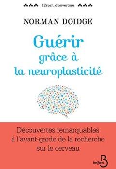 Livres Couvertures de Guérir grâce à la neuroplasticité