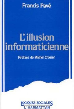 Livres Couvertures de L'illusion informaticienne