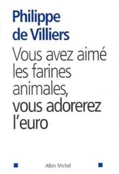 Livres Couvertures de Vous avez aimé les farines animales, vous adorerez l'Euro