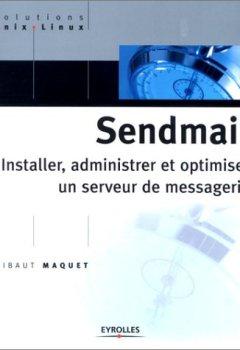 Livres Couvertures de Sendmail : Installer, administrer et optimiser un serveur de messagerie