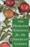 100 Heirloom Tomatoes for the American Garden (Smith & Hawken)
