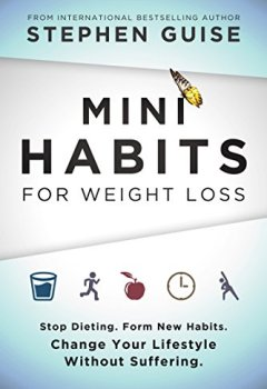 Livres Couvertures de Mini Habits for Weight Loss: Stop Dieting. Form New Habits. Change Your Lifestyle Without Suffering. (English Edition)