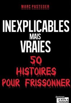 Livres Couvertures de Inexplicables mais vraies - 50 histoires pour frissonner