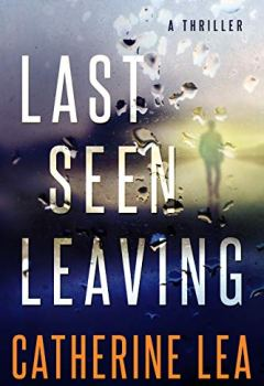 Livres Couvertures de Last Seen Leaving: A Thriller (English Edition)