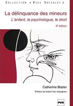 Livres Couvertures de La Délinquance des mineurs: L'enfant, le psychologue, le droit - 3e édition