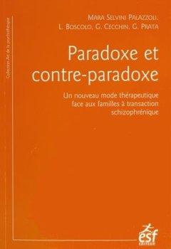 Livres Couvertures de Paradoxe et contre-paradoxe : Un nouveau mode thérapeutique face aux familles à transaction schizophrénique