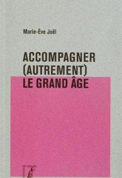 Livres Couvertures de Accompagner (autrement) le grand âge