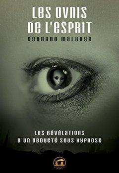 Livres Couvertures de Les OVNIS de l'esprit : Les révélations d'un abducté sous hypnose