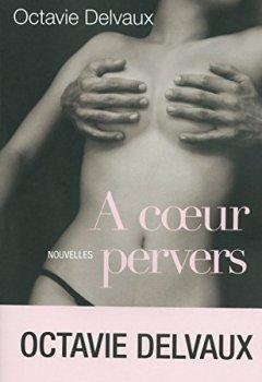 Livres Couvertures de A COEUR PERVERS. NOUVELLES