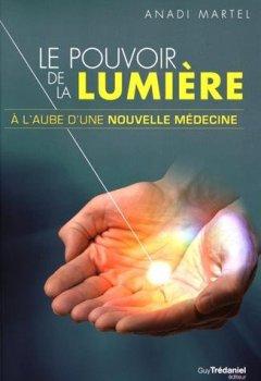 Livres Couvertures de Le pouvoir de la lumière : A l'aube d'une nouvelle médecine