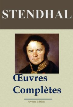 Livres Couvertures de Stendhal : Oeuvres complètes (141 titres annotés et illustrés)