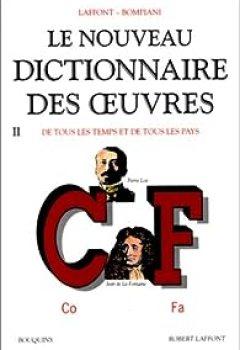 Livres Couvertures de Le nouveau dictionnaire des oeuvres de tous les temps et de tous les pays. Tome 2 : de C à F