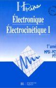 Livres Couvertures de ELECTRONIQUE ELECTROCINETIQUE. Tome 1, 1ère année MPSI-PCSI-PTSI