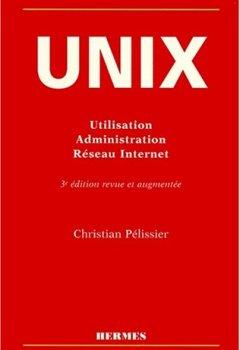 Livres Couvertures de UNIX. Utilisation, Administration, Réseau Internet, 3ème édition