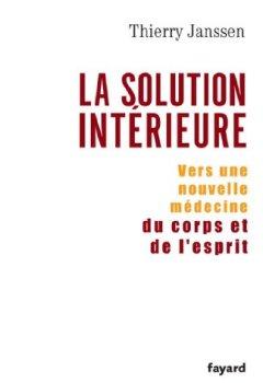 Livres Couvertures de La solution intérieure : Vers une nouvelle médecine du corps et de l'esprit (Documents)