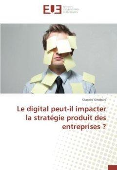 Livres Couvertures de Le digital peut-il impacter la stratégie produit des entreprises ?