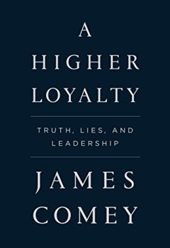 Livres Couvertures de A Higher Loyalty: Truth, Lies, and Leadership